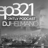 ONTLV PODCAST - Trance From Tel-Aviv - Episode 321 - Mixed By DJ Helmano