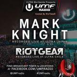 UMF Radio 284 - Mark Knight & RioTGeaR