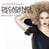 Decadence - The Story of the 80s Pt.3