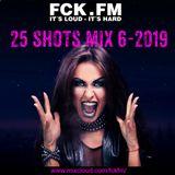 FCK.FM 25 Shots 6-2019