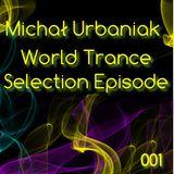 Michał Urbaniak - World Trance Selection Episode 001