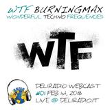 WTF / Wonderful Techno Frequencies - Burningmax @ Deli Radio Webcast 01