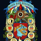 BORN BAD RECORDS, 10 ANS DU LABEL | EMISSION SPÉCIALE AU CONFORT MODERNE | 1