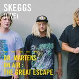 Skeggs (Live) | Dr. Martens On Air: The Great Escape