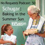 Schugar - No Requests Podcast 51