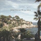 Mind Groove 16: La Selva