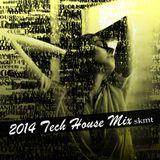 2014 Tech House Mix