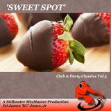 'SWEET SPOT' - DJ James 'KC' Jones Jr.,/A Stillwater MixMaster Production