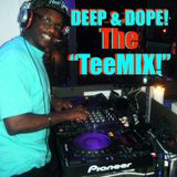"""The DEEPNESS, The DOPENESS, The SESSION, The TeeMIX!"" ""超"" Deep Sleeze Underground House Movement!"
