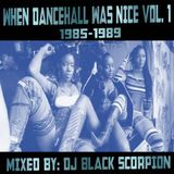 When Dancehall Was Nice Vol. 1 1985-1989
