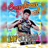 Songkarn Festivals JAY SCHEMA In The Mix.
