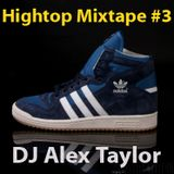 DJ Alex Taylor Hightop Mixtape #3