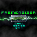 Fremengizer Chill Series Chapter 1