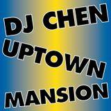 DJ Chen - Uptown Mansion