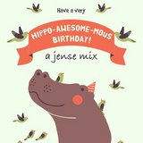 Hippo-Awesome-Mous Birthday!