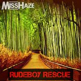 Miss Haze - Rudeboy Rescue Mix