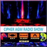 CIPHER AGM RADIO SHOW #48