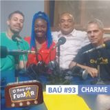 BAÚ DA FUNJOR #93 (BAILE CHARME: Vania Ibraim, Júlio Bottoni, Pedro Henrique e DJ Arthur)