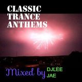 (CLASSIC TRANCE ANTHEMS) mixed by djleejae on the 20th of july 2014