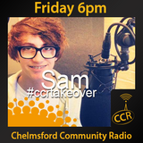Sam - #CCRTakeover @CCRDrivetime - Drivetime Takeover - 11/04/14 - Chelmsford Community Radio