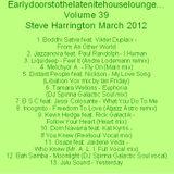 Earlydoorstothelatenitehouselounge... Volume 39 Steve Harrington March 2012