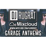 @DjRugrat - Garage Anthems