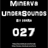 Minerva UnderSounds by IsrRa episode 027