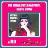 The FreakOuternational Radio Show #90 with DJ Tempos Livres 07/07/2017
