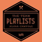 ALOHA CAMPING // THE TEAM PLAYLISTS // KJEL