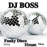 DJ BOSS Funky Disco House Vol.14