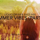 """""""Summer Vibes"""" Part (III) ~ Drum & Bass Mix"""