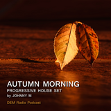 Autumn Morning | Deep Progressive House | DEM Radio Podcast