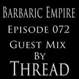 Barbaric Empire 072 (Guest Mix By Thread)