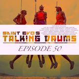 Saint Evo's Talking Drums Ep. 50