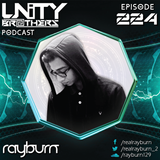 Unity Brothers Podcast #224 [GUEST MIX BY RAYBURN]