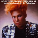 RELENTLESS CLASSIC PRIDE MIX #2