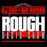 DjEro y Big Nomah - Rough Radio Show #73