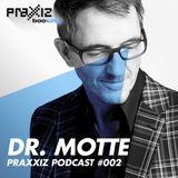 PRAXXIZ Podcast #002 pres. DR. MOTTE