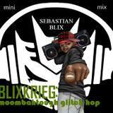 BLIXKRIEG 01: Moombahtough Glitch Hop