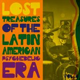 Lost treasures of the Latin American Psychedelic Era. Vol.1