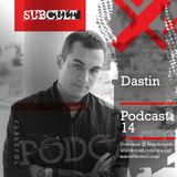 SUB CULT Podcast 12 - Dastin - Download Available!