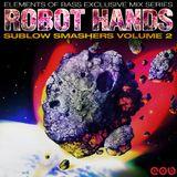 Robot Hands - Sublow Smashers Vol 2