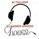 """In Too Deep"" by DJ Darren Shivers"