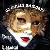 Dj Guille Baigorri - Deep Carnival 2017