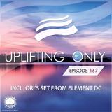 Ori Uplift - Uplifting Only 167 [No Talking] (April 21, 2016) (incl. Ori's Set at Element DC)