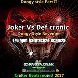 Joker Vs Def Cronic @ Doogy style II - Schranzwaldklinik & Croker beats rec Version