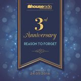 3 years Anniversary Reason To Forget by Tone Deep @ Houseradio.pl (24.05.2018)