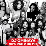 DJ OMINAYA IG LIVE RNB MIX (90'S) 2 HR
