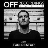 OFF Recordings Radio #35 with Toni Dextor