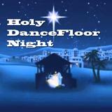 Holy Dancefloor Night 2016